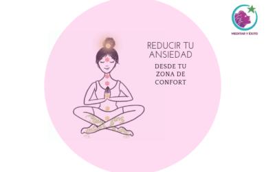 ¿Quieres empezar a reducir tu ansiedad desde tu zona de confort?