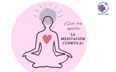 ¿Qué me aporta la meditación cuántica?