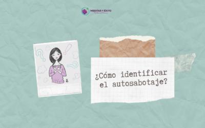¿Cómo identificar el autosabotaje?